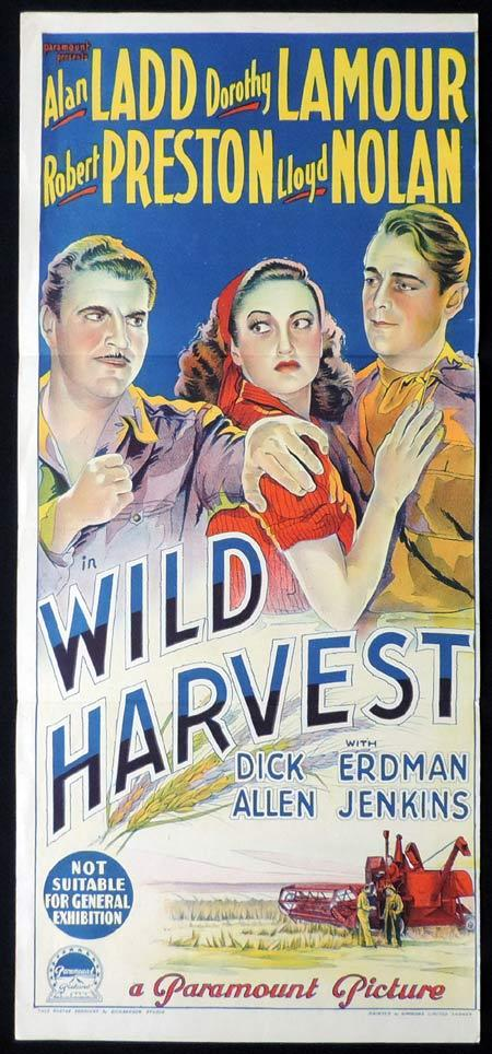 WILD HARVEST Original Daybill Movie Poster ALAN LADD Dorothy Lamour Richardson Studio