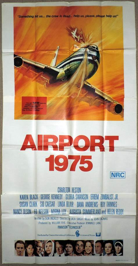 Airport 1975, Jack Smight, Charlton Heston, Karen Black, Sid Caesar, George Kennedy, Linda Blair, Beverly Garland, Jerry Stiller, Efrem Zimbalist, Jr., Linda Harrison, Erik Estrada, Myrna Loy, Dana Andrews, Martha Scott, Susan Clark, Helen Reddy, Roy Thinnes, Ed Nelson, Nancy Olson, Larry Storch, Norman Fell