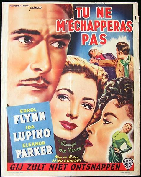 ESCAPE ME NEVER 1947 Belgian Movie poster Errol Flynn