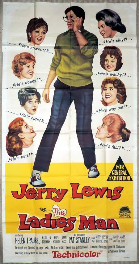 The Ladies Man, Jerry Lewis, Jerry Lewis, Kathleen Freeman, Helen Traubel, George Raft, William Wellman Jr., Buddy Lester, Mary LaRoche, Jack Kruschen, Alex Gerry, Darlene Tompkins, Madlyn Rhue, Gretchen Houser, Hope Holiday, Lynn Ross, Jerry Lewis, William Wellman Jr., Pat Stanley, Harry James, Marty Ingels, Gloria Jean