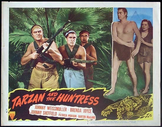 TARZAN AND THE HUNTRESS 1947 Johnny Weissmuller RARE Lobby card 7 - Edgar Rice Burrough's Tarzan and the Huntress (RKO 1947).  Directed by Kurt Neumann.  Starring Johnny Weissmuller, Brenda Joyce, Johnny Sheffield, Patricia Morison, Barton MacLane.