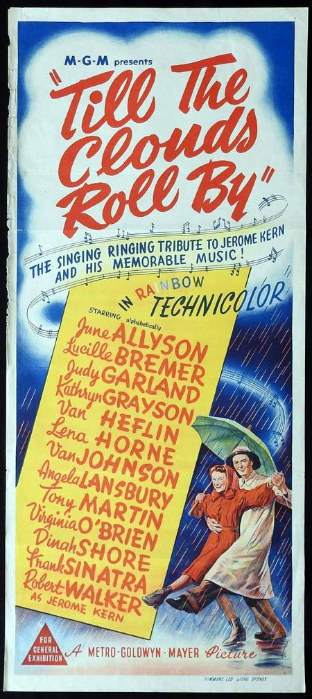 "Till the Clouds Roll By, Richard Whorf Uncredited, Busby Berkeley[1], Henry Koster[1], Vincente Minelli (Judy Garland seqs.)[2], George Sidney (""Ol' Man River""/Finale)[2], June Allyson, Lucille Bremer, Judy Garland, Kathryn Grayson, Van Heflin, Lena Horne, Van Johnson, Angela Lansbury, Tony Martin, Virginia O'Brien, Dinah Shore, Frank Sinatra, Robert Walker"