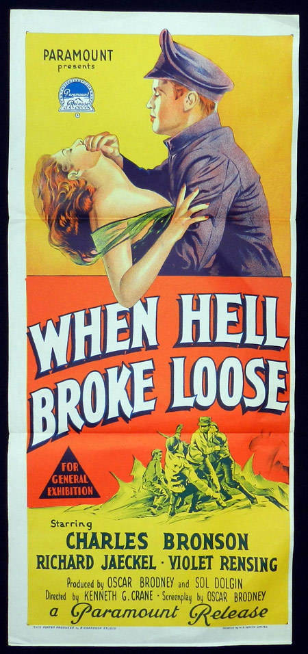 Movie poster, Australian Daybill, Richardson Studio, When Hell Broke Loose, Kenneth G. Crane, Charles Bronson, Violet Rensing, Richard Jaeckel, Arvid Nelson