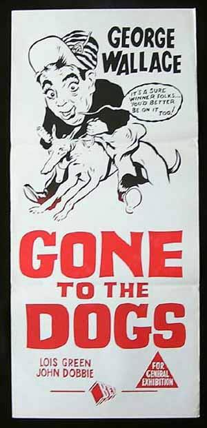 GONE TO THE DOGS '50sr Ken G. Hall RARE George Wallace Daybill Movie poster