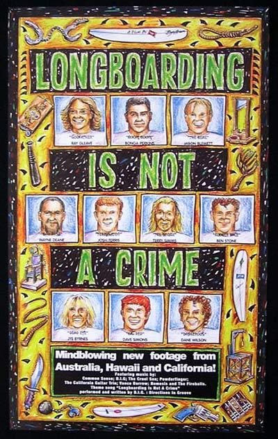 LONGBOARDING IS NOT A CRIME Chris Bystrom Surfing Movie poster