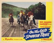 ON THE OLD SPANISH TRAIL Lobby Card 4 ROY ROGERS Tito Guizar