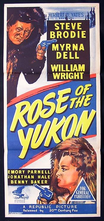 ROSE OF THE YUKON Movie Poster 1949 Steve Brodie ALASKA Australian daybill