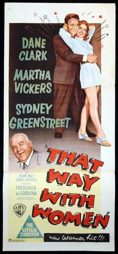 THAT WAY WITH WOMEN Original Daybill Movie Poster Dane Clark Martha Vickers Sydney Greenstreet
